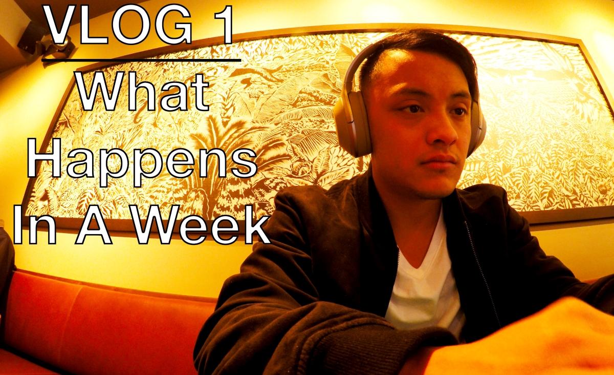 VLOG 1: What Happens In AWeek